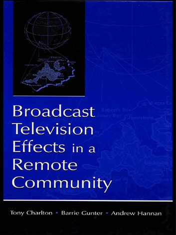 Broadcast Television Effects in A Remote Community ebook by
