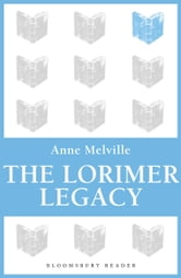 The Lorimer Legacy ebook by Anne Melville