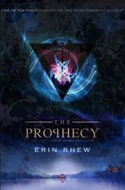 The Prophecy - The Fulfillment Series ebook by Erin Rhew