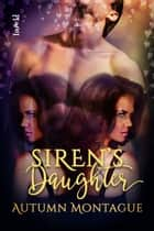 Siren's Daughter ebook by Autumn Montague