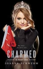 Charmed - Prescott Series, #3 ebook by Joanne Schwehm