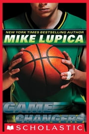 Game Changers Book 2: Play Makers ebook by Mike Lupica