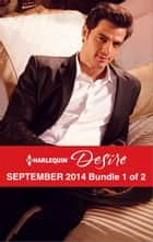 Harlequin Desire September 2014 - Bundle 1 of 2 - An Anthology ebook by Sara Orwig, Barbara Dunlop, Sarah M. Anderson