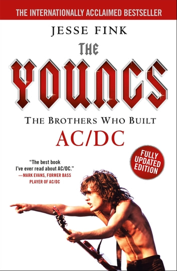 The Youngs: The Brothers Who Built AC/DC 電子書 by Jesse Fink