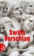 Swifts Vorschlag - Roman ebook by Nino Filastò, Christian Försch