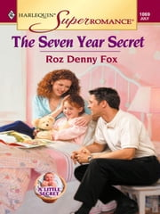 The Seven Year Secret ebook by Roz Denny Fox