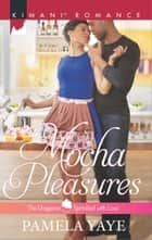Mocha Pleasures ebook by