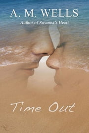 Time Out ebook by A.M. Wells