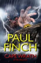 Cape Wrath And The Hellion ebook by Paul Finch