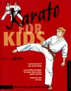 Karate for Kids ebook by Robin L. Rielly, Stephanie Tok