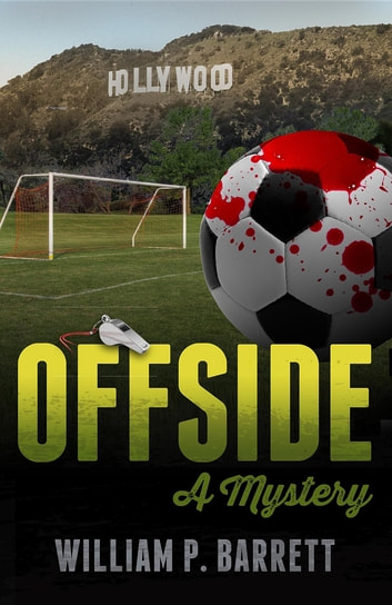 OFFSIDE - A Mystery eBook by William P. Barrett