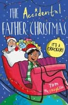 The Accidental Father Christmas ebook by Tom McLaughlin