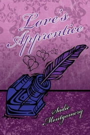 Love's Apprentice ebook by Sadie Montgomery