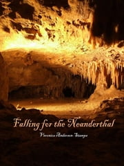 Falling for the Neanderthal ebook by Veronica Anderson-Stamps