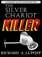 The Silver Chariot Killer ebook by