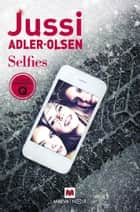 Selfies eBook by Jussi Adler-Olsen, Juan Mari Mendizabal