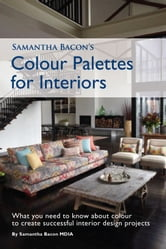 Samantha Bacon's Colour Palettes for Interiors ebook by Samantha Bacon