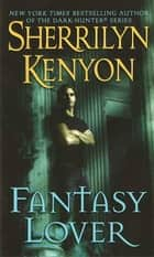 Fantasy Lover ebook by Sherrilyn Kenyon