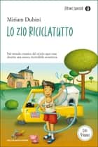 Lo zio riciclatutto ebook by Miriam Dubini