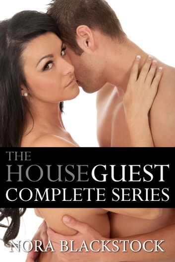 The Houseguest - Complete Series ebook by Nora Blackstock