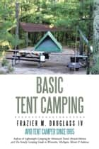 Basic Tent Camping ebook by Frazier M. Douglass IV