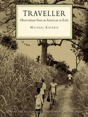 Traveller - Observations from an American in Exile ebook by Michael Katakis,Michael Katakis,Michael Palin