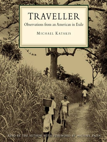 Traveller - Observations from an American in Exile ebook by Michael Katakis