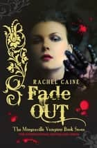 Fade Out: The Morganville Vampires Book Seven - The Morganville Vampires Book Seven ebook by