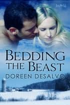 Bedding The Beast ebook by Doreen DeSalvo