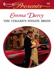 The Italian's Stolen Bride ebook by Emma Darcy