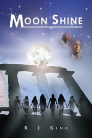 MOONSHINE ebook by R. J. King