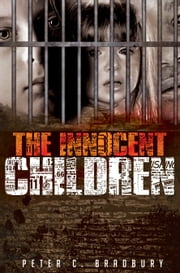 The Innocent Children ebook by Peter C Bradbury