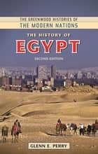 The History of Egypt, 2nd Edition ebook by Glenn E. Perry