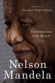 Conversations with Myself ebook by Nelson Mandela, Barack Obama