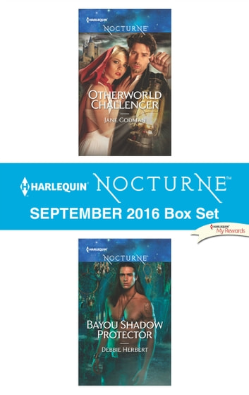 Harlequin Nocturne September 2016 Box Set - Otherworld Challenger\Bayou Shadow Protector ebook by Jane Godman,Debbie Herbert