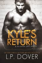 Kyle's Return ebook by L.P. Dover