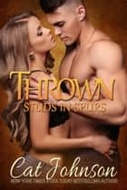 Thrown - Studs in Spurs ebook by Cat Johnson