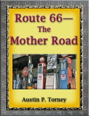 Route 66: The Mother Road ebook by Austin P. Torney