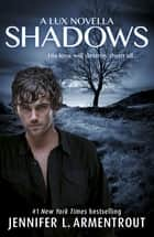 Shadows (A Lux prequel novella) ebook by Jennifer L. Armentrout