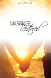 Marriage Restored ebook by Anna Wozniak