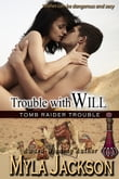 Trouble With Will (Book#2 - Tomb Raider Trouble Series)