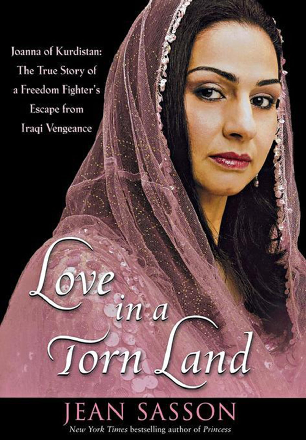 Princess a true story of life behind the veil ebook by jean sasson love in a torn land joanna of kurdistan the true story of a freedom fandeluxe Image collections