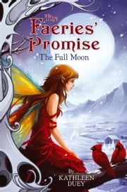 The Full Moon ebook by Kathleen Duey,Sandara Tang