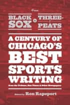 From Black Sox to Three-Peats ebook by Ron Rapoport