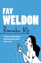 Remember Me ebook by Fay Weldon