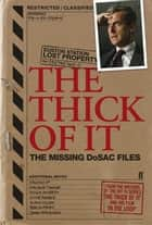 The Thick of It: The Missing DoSAC Files ebook by Armando Iannucci, Ian Martin, Jesse Armstrong,...