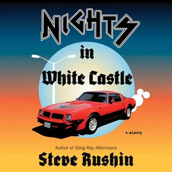 Nights in White Castle - A Memoir audiobook by Steve Rushin