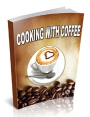 Cooking with Coffee ebook by Anonymous