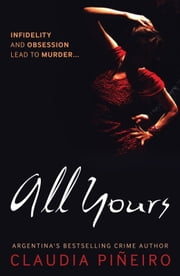 All Yours ebook by Miranda France,Claudia Piñeiro