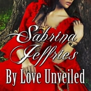 By Love Unveiled audiobook by Sabrina Jeffries